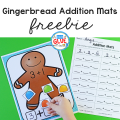 Gingerbread Addition Mats help students learn to add with a fun seasonal theme so they are more prepared to understand the concepts behind math problems.