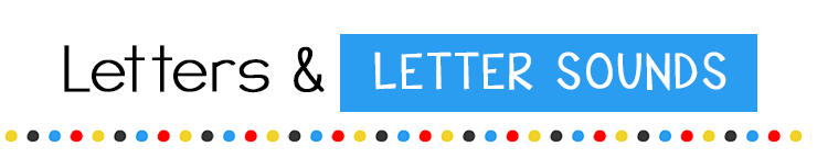 Letters & Letter Sounds